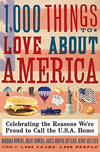 9780061806285: 1,000 Things to Love About America: Celebrating the Reasons We?re Proud to Call the U.S.A. Home