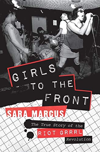 9780061806360: Girls to the Front: The True Story of the Riot Grrrl Revolution