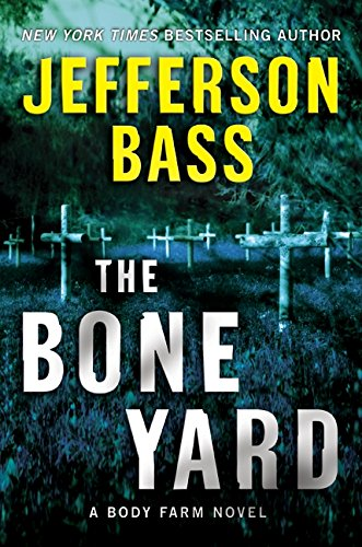 9780061806780: The Bone Yard: A Body Farm Novel