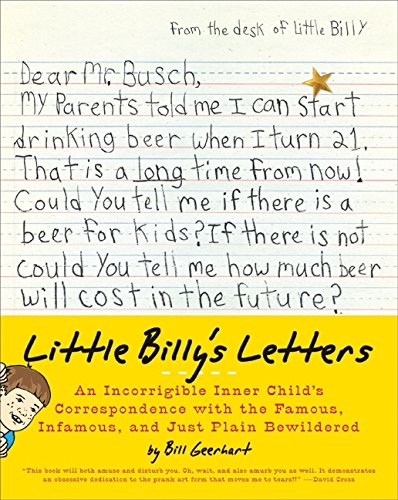 9780061807282: Little Billy's Letters: An Incorrigible Inner Child's Correspondence with the Famous, Infamous, and Just Plain Bewildered