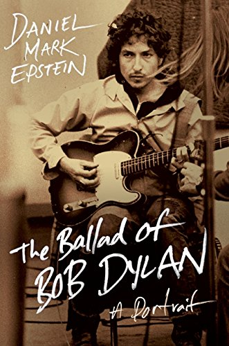 9780061807329: The Ballad of Bob Dylan: A Portrait