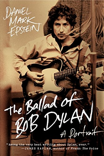 9780061807336: The Ballad of Bob Dylan: A Portrait