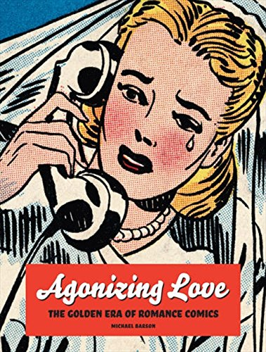 9780061807343: Agonizing Love: The Golden Era of Romance Comics
