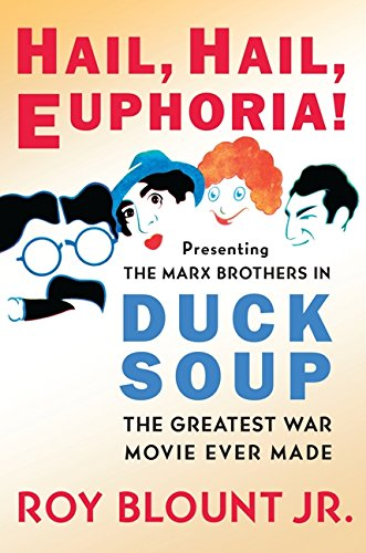 9780061808166: Hail, Hail, Euphoria!: Presenting the Marx Brothers in Duck Soup, the Greatest War Movie Ever Made