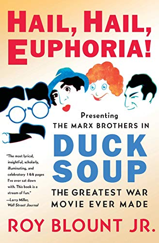 9780061808173: Hail, Hail, Euphoria!: Presenting the Marx Brothers in Duck Soup, the Greatest War Movie Ever Made
