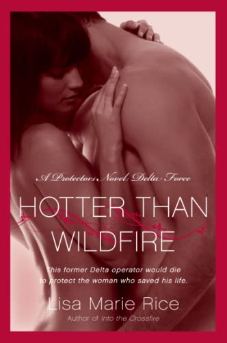 9780061808272: Hotter Than Wildfire: A Protectors Novel: Delta Force (The Protectors Trilogy)