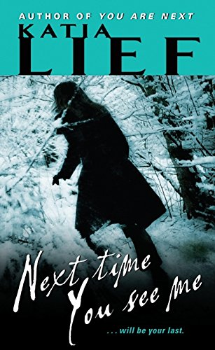 9780061809040: Next Time You See Me (Karin Schaeffer)