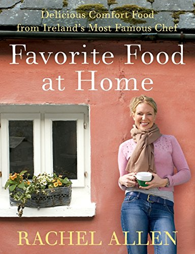 9780061809279: Favorite Food at Home: Delicious Comfort Food from Ireland's Most Famous Chef