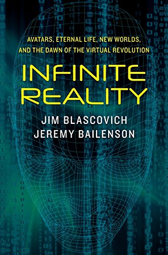 9780061809507: Infinite Reality: Avatars, Eternal Life, New Worlds, and the Dawn of the Virtual Revolution