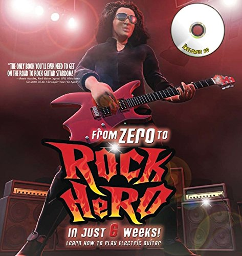 9780061809941: From Zero to Rock Hero in Six Weeks: The Crash Course That Teaches You How to Play the Guitar