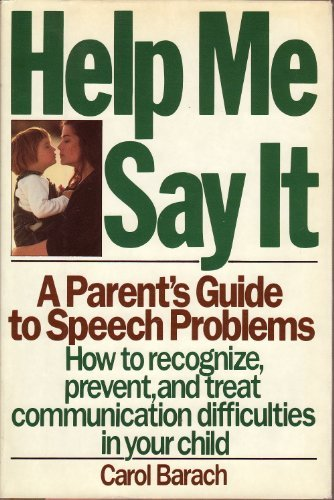 9780061810466: Help Me Say It: A Parent's Guide to Speech Problems