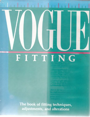 Vogue Fitting: The Book of Fitting Techniques, Adjustments, and Alterations: Butterick Company