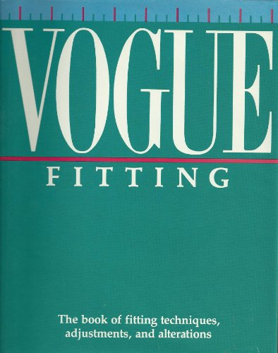 9780061811272: Vogue Fitting: The Book of Fitting Techniques, Adjustments, and Alterations