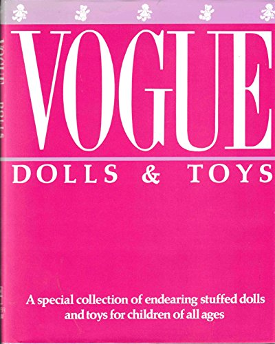 9780061811319: Vogue Dolls and Toys, A Special Collection of Endearing Stuffed Dolls and Toys for Children of all ages