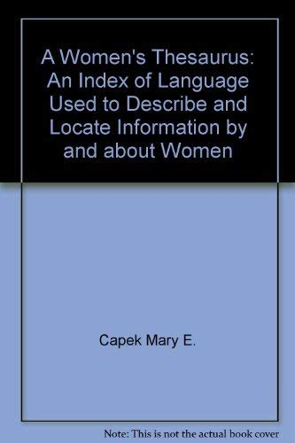 9780061811715: A Women's Thesaurus: An Index of Language Used to Describe and Locate Information by and about Women