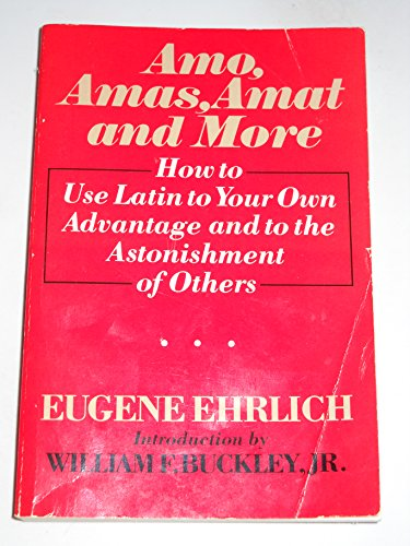 9780061812491: Amo- Amas- Amat- and More: How to Use Latin to Your Own Advantage and to the Astonishment of Others