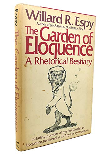 9780061812569: The Garden of Eloquence: A Rhetorical Bestiary