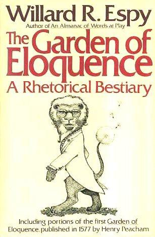 9780061812569: The Garden of Eloquence: A Rhetorical Bestiary