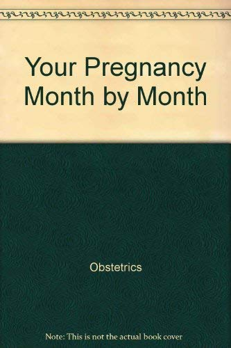 9780061813108: Your Pregnancy Month by Month