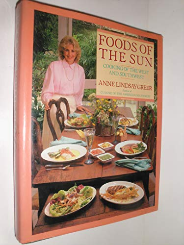 Foods of the Sun: New Southwest Cuisine: Greer, Anne Lindsay