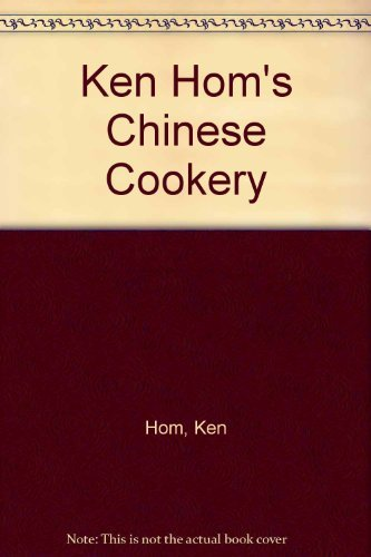 9780061813863: Ken Hom's Chinese Cookery