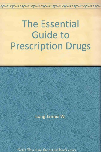 9780061815522: The Essential Guide to Prescription Drugs