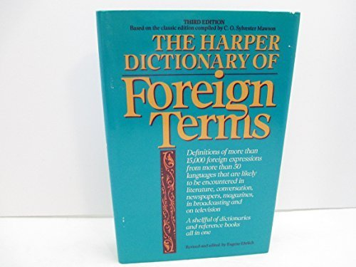 9780061815768: The Harper Dictionary of Foreign Terms (Based on the original edition by C.O. Sylvester Mawson)