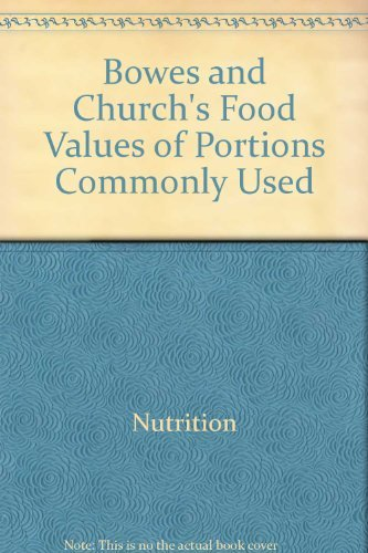 9780061816796: Bowes and Church's Food Values of Portions Commonly Used