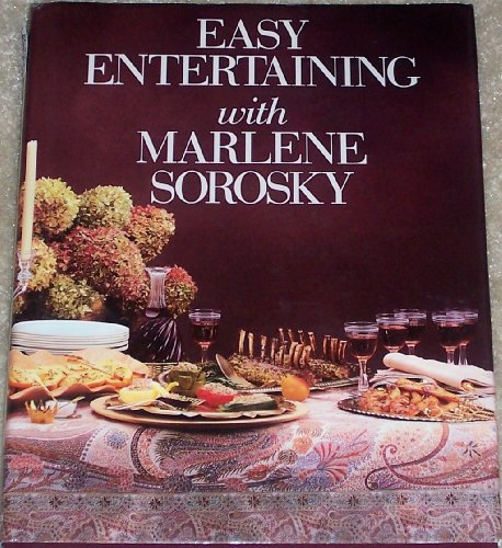 Easy Entertaining With Marlene Sorosky (006181783X) by Sorosky, Marlene; Jeffrey Weir