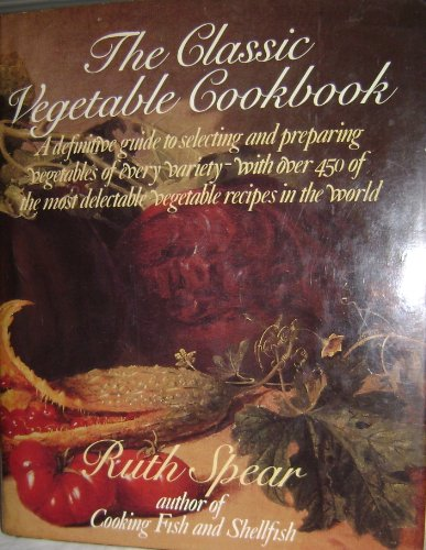 9780061817854: The classic vegetable cookbook