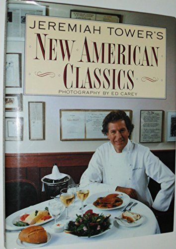 9780061818783: Jeremiah Tower's New American Classics