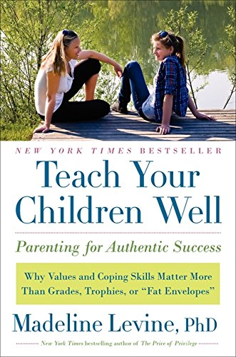 9780061824746: Teach Your Children Well: Parenting for Authentic Success
