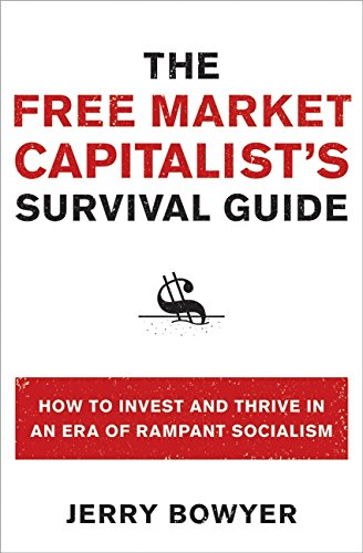 9780061824838: The Free Market Capitalist's Survival Guide: How to Invest and Thrive in an Era of Rampant Socialism