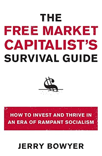 9780061824845: The Free Market Capitalist's Survival Guide: How to Invest and Thrive in an Era of Rampant Socialism