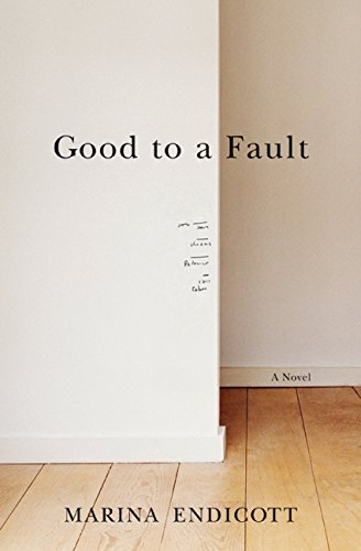 9780061825897: Good To a Fault: A Novel