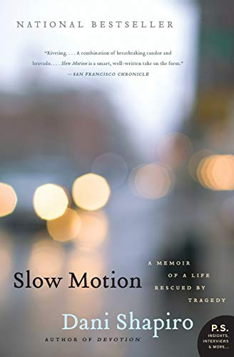 9780061826696: Slow Motion: A Memoir of a Life Rescued by Tragedy