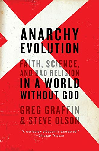 9780061828515: Anarchy Evolution: Faith, Science, and Bad Religion in a World Without God