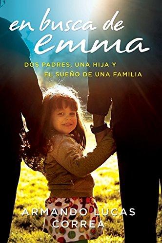 9780061829932: En busca de Emma: Dos padres, una hija y el sueño de una familia (Spanish Edition)