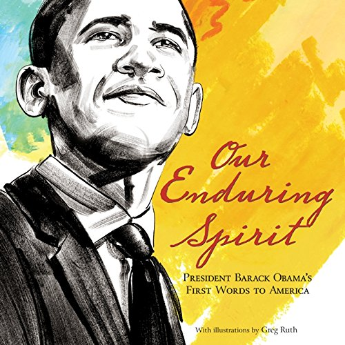 9780061834554: Our Enduring Spirit: President Barack Obama's First Words to America