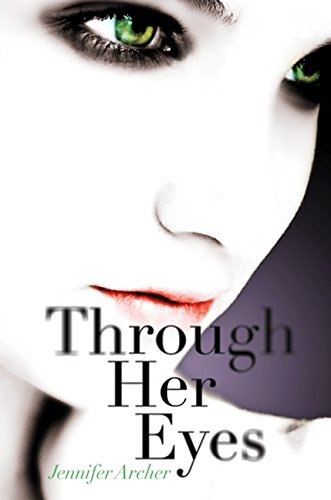 Through Her Eyes (0061834599) by Jennifer Archer