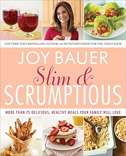 9780061834776: Slim and Scrumptious: More Than 75 Delicious, Healthy Meals Your Family Will Love