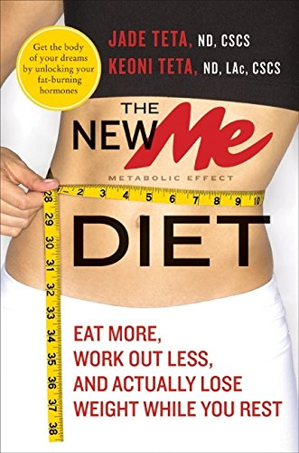 9780061834882: The New Me Diet: Eat More, Work Out Less, and Actually Lose Weight While You Rest