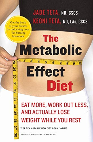 9780061834899: The Metabolic Effect Diet: Eat More, Work Out Less, and Actually Lose Weight While You Rest