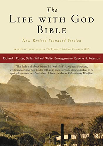 The Life with God Bible NRSV (Compact, Trade PB) (A Renovare Resource) (0061834963) by Bruce Demarest; Catherine Taylor; Dallas Willard; Eugene H. Peterson; Evan Howard; James Earl Massey; Renovare; Richard J. Foster; Walter Brueggemann