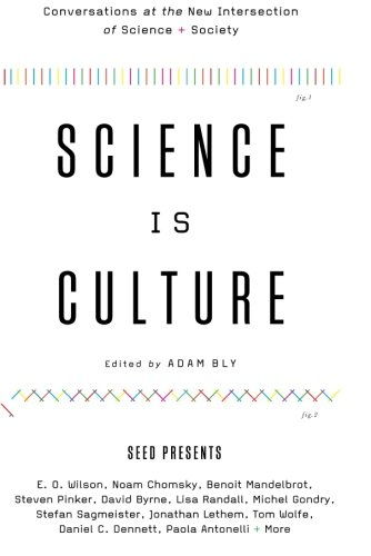 9780061836541: Science Is Culture: Conversations at the New Intersection of Science + Society