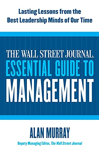 9780061840333: The Wall Street Journal Essential Guide to Management: Lasting Lessons from the Best Leadership Minds of Our Time