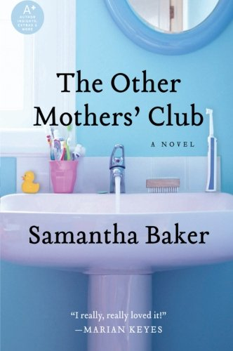 9780061840357: The Other Mothers' Club: A Novel