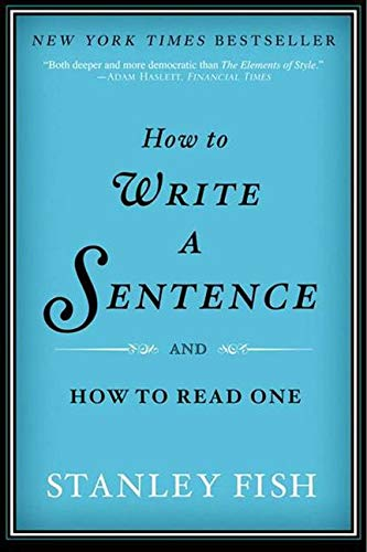 9780061840531: How to Write a Sentence: And How to Read One