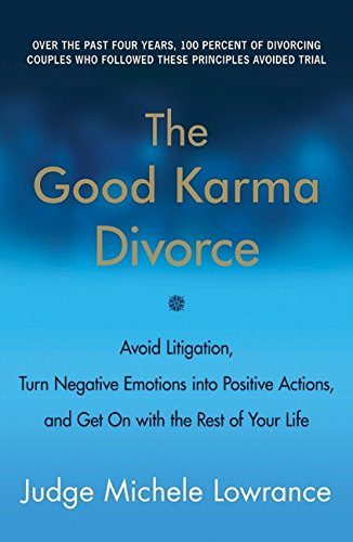 9780061840692: The Good Karma Divorce: Avoid Litigation, Turn Negative Emotions into Positive Actions, and Get On with the Rest of Your Life