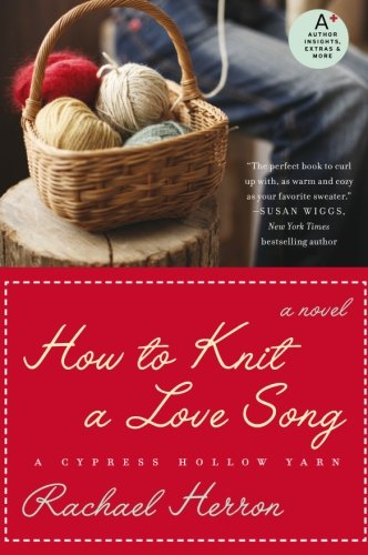9780061841293: How to Knit a Love Song: A Cypress Hollow Yarn (A Cypress Hollow Yarn Novel)